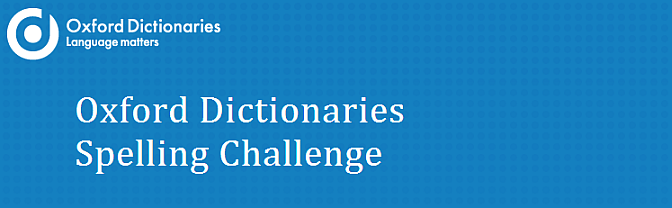 Oxford Dictionaires Spelling Challenge