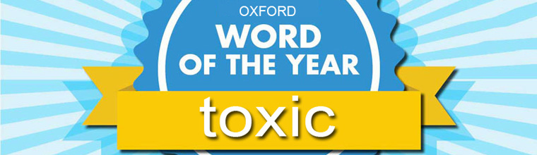 Oxford word of the year toxic banner 760x220